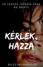 Kérlek, Hazza [H.S.] by buzzingharold