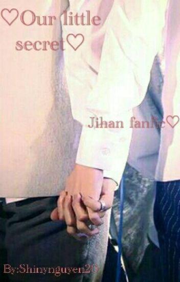 ♡Our little secret♡ Jihan fanfic ♡