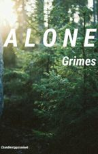 Alone | Grimes by Chandlerriggsismine6