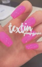 Textin! by -GilinskysVoice