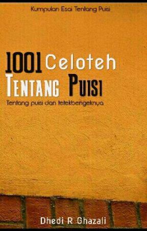1001 Celoteh Tentang Puisi Penyair Juga Manusia Wattpad