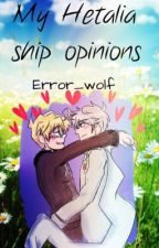 My Hetalia ship opinions  by Error_wolf