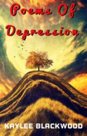 Poems of Depression by YoungAuthor531