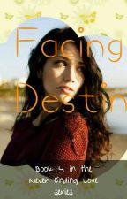 Facing Destiny by VannaGirl284