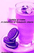 Cookies & Cream - A Collection of Romantic(ish) Shorts by AngusEcrivain
