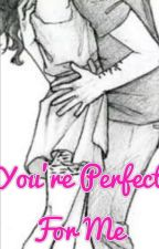 You're Prefect For Me by Klevsomar