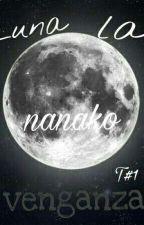 Luna La Venganza  T#1 Castielxsucrette by nanako__