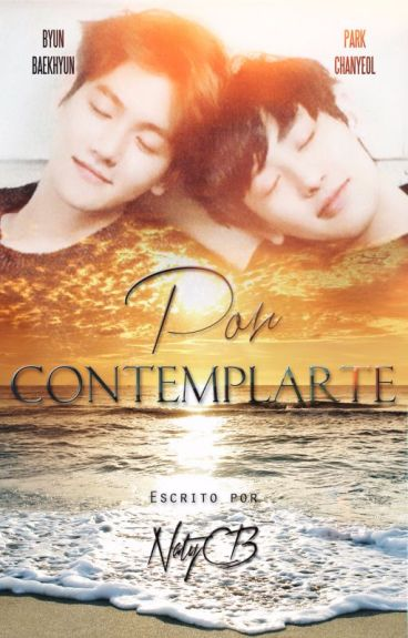 Por contemplarte [Baekyeol/Chanbaek]
