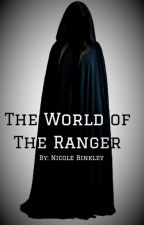 The World of The Ranger (continued) by NicoleBinkley