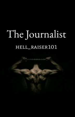The Journalist (Rated R) by hell_raiser101