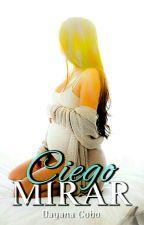 Ciego Mirar  by DayCobo-