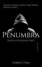 Penumbra - Livro 1 - Trilogia do Assassino by stealth2323