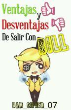 Ventajas & Desventajas De Salir Con Bill by Dam_Cipher_07