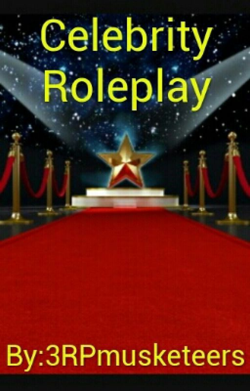 Celebrity Roleplay by 3RPmusketeers