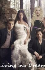 Living my Dream (a Vampire Diaries fan-fiction) by VeGirl