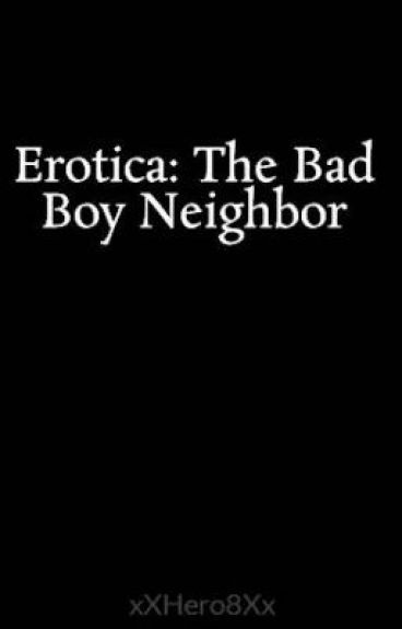 Erotica: The Bad Boy Neighbor
