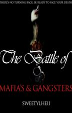 The Battle of Mafia's and Gangster's (COMPLETED) by Sweety_Lheii