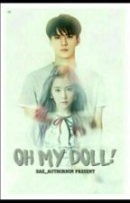 Oh My Doll by Sae_authornim