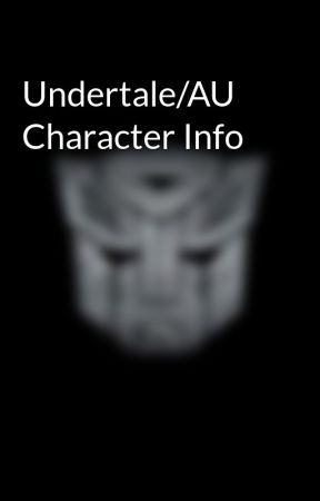 Undertale/AU Character Info - Sans - Wattpad