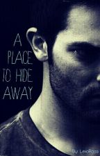 A Place to Hide Away- Sterek by LeioRossi