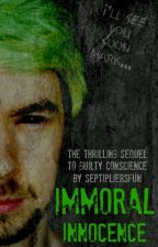 Immoral Innocence (Sequel to Guilty Conscience) by septipliersfun