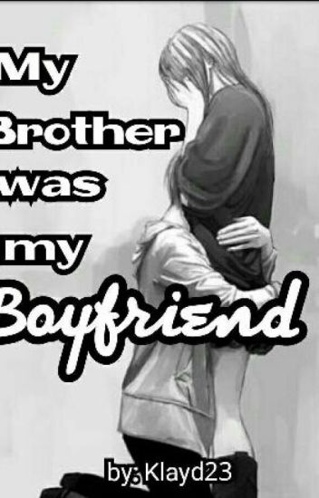 My Brother Was My Boyfriend