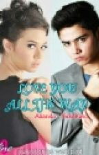 Love You All The Way (Aliando - Yuki) by Yukistories