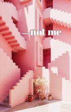 not me | bts maknae line [21+] by dienainjimin