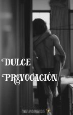Dulce Provocación #DP by sweetandangerous