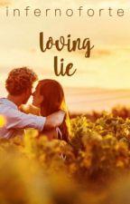 loving lie | Oneshot | ✅ by infernoforte