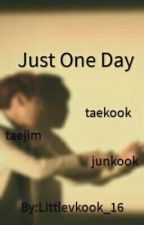 Just One Day by Littlevkook_16