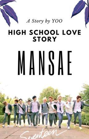 MANSAE!! (Seventeen's High School Love Story) by sebongsfanfiction