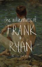 THE ADVENTURES OF RYAN AND FRANK by heterosexuals