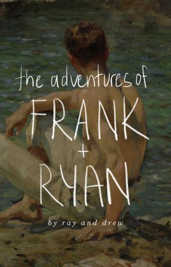 THE ADVENTURES OF FRANK AND RYAN