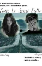 Sotto Le Stesse Stelle (#Wattys 2017) by Its_Nady