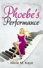 Phoebe's Performance by AliciaMKaye