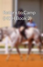 Return to Camp (HDH Book 2) by mwauha