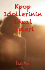 KPOP İDOLLERİNİN İDEAL TİPLERİ by fx_fan