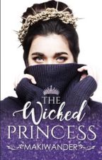 The Wicked Princess (TO BE PUBLISHED BY PSICOM) by makiwander
