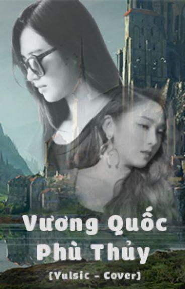 Vương Quốc Phù Thủy [Yulsic - Cover]
