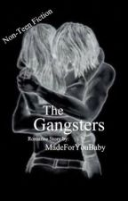 The Gangsters ✔ by MadeForYouBaby