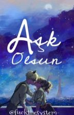 AŞK OLSUN by lady_bug_chat_noir_