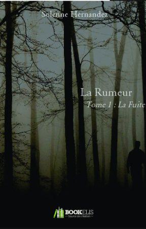 La Rumeur - Tome 1 : La Fuite by SolenneHernandez