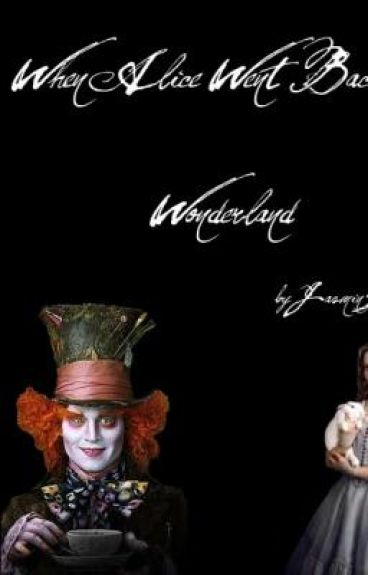 When Alice Went Back to Wonderland