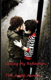 Loving My Reflection (BoyxBoy) by The_Angel_Azrael