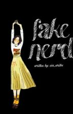 Fake Nerd by zia_writes