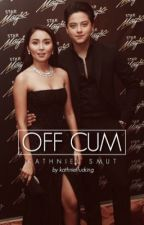 Off Cum (One-shots)  by kathnielfucking