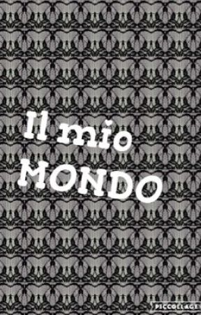 Il mio MONDO by valeriamalcangi04