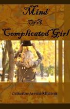 Mind Of A Complicated Girl by ChattyCathy123