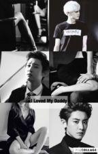 +18I Loved My Daddy ( مكتملة)  by exochanyeol95